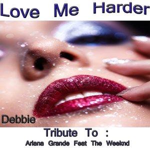 Debbie - Love Me Harder