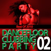 Dancefloor Clubbing Party 2010, vol. 2 — сборник