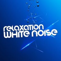 Relaxation White Noise — White Noise, White Noise For Baby Sleep, White Noise|White Noise for Baby Sleep