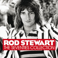 The Seventies Collection — Rod Stewart
