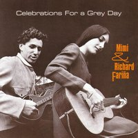 Celebrations For A Grey Day — Mimi And Richard Farina