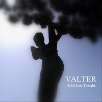 All is Lost Tonight — Valter