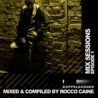 Mix Sessions: Epsiode 01 (By Rocco Caine) — сборник