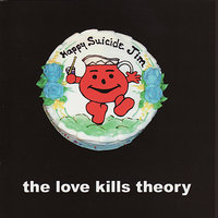 Happy Suicide, Jim! — The Love Kills Theory