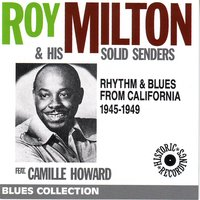 Rhythm & blues from california — Roy Milton, Camille Howard, Roy Milton & His Solid Senders
