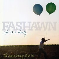 Life As A Shorty/The Score — Fashawn