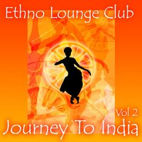 Journey To India, Vol. 2 — Ethno Lounge Club