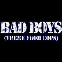 Bad Boys (Theme From Cops) — Inner Circle