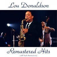 Remastered Hits — Lou Donaldson