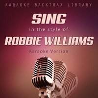 Sing in the Style of Robbie Williams — Karaoke Backtrax Library