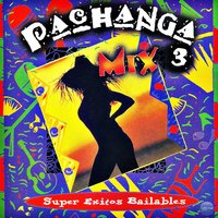 Pachanga Mix 3: Super Exitos Bailables — сборник