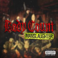 Manslaughter — Body Count