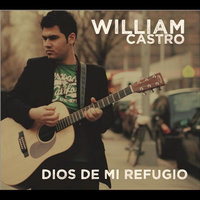 Dios de mi Refugio — William Castro