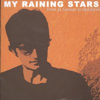 From St. Saviour To Quickwell — My Raining Star