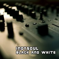 Black and White — Indysoul
