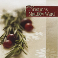 Christmas With Matthew Ward — Matthew Ward