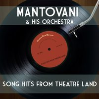 Song Hits from Theatre Land — Mantovani & His Orchestra