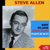 Easy to Love - Steve Allen Plays in Hi-Fi — Steve Allen & His Orchestra, Ирвинг Берлин