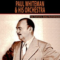 The Fantastic Songs Masterpieces — Paul Whiteman & His Orchestra, Джордж Гершвин