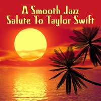 A Smooth Jazz Salute To Taylor Swift — The Smooth Jazz Players