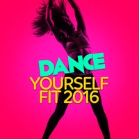 Dance Yourself Fit 2016 — Dance Workout 2016