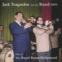 Live at the Royal Room, Hollywood — Jack Teagarden & His Band