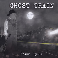 Ghost Train — Frank Dycus