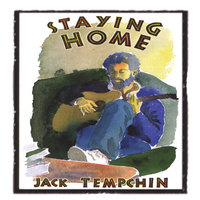 Staying Home — Jack Tempchin