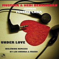 Under Love — Floetic Lara, Mustafa, Hedi benromdan