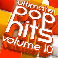Ultimate Pop Hits, Vol 10 — сборник