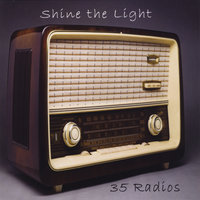 Shine the Light — 35 Radios