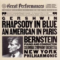 Gershwin: Rhapsody in Blue/An American in Paris — Джордж Гершвин, Леонард Бернстайн