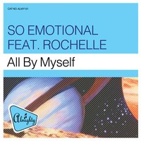 Almighty Presents: All By Myself — Rochelle, So Emotional