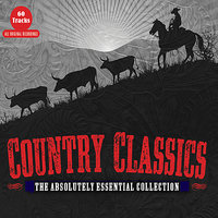 Country Classics - The Absolutely Essential Collection — сборник