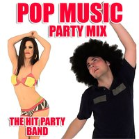 Pop Music Party Mix — The Hit Party Band