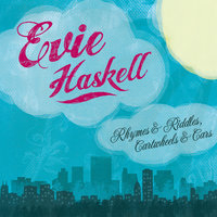 Rhymes & Riddles, Cartwheels & Cars — Evie Haskell