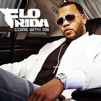 Come With Me — Flo Rida