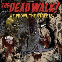 We Prowl The Streets — The Dead Walk!