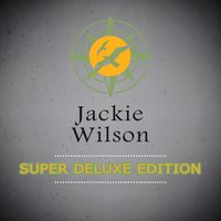 Super Deluxe Edition — Jackie Wilson