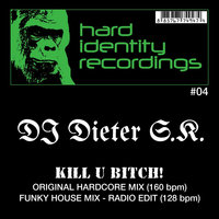 Kill U Bitch — DJ Dieter S.K.