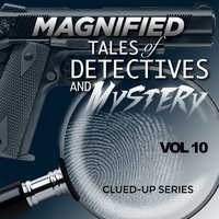 Magnified Tales of Detectives and Mystery - Clued-Up Series, Vol. 10 — сборник
