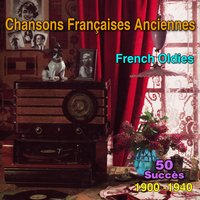50 Chansons françaises anciennes (French Oldies) — сборник