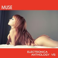 Muse: Electronica Anthology, Vol. 5 — сборник