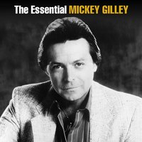 The Essential Mickey Gilley — Mickey Gilley