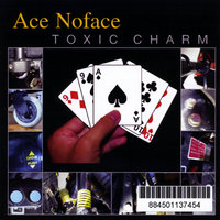 Toxic Charm — Ace Noface