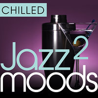 Chilled Jazz Moods 2 - 40 Essential Timeless Grooves — сборник