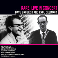 Rare , Live In Concert - Dave Brubeck And Paul Desmond — Dave Brubeck Quartet, Dave Brubeck Quartet feat Paul Desmond