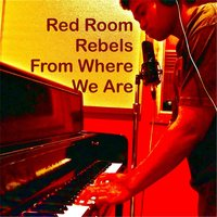 From Where We Are — Red Room Rebels