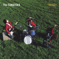 Trendy — The Tomatoes