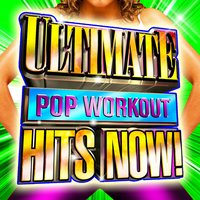 Ultimate Pop Workout Hits Now! — Cardio Workout Crew